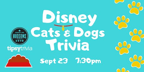 Disney Cats & Dogs Trivia - Sept 23, 7:30pm - Hudsons Shawnessy tickets