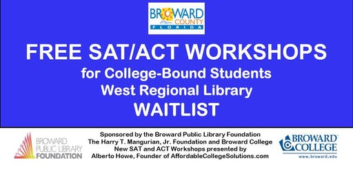 Waitlist: FREE SAT/ACT WORKSHOP @West Regional- Seniors & Juniors only.