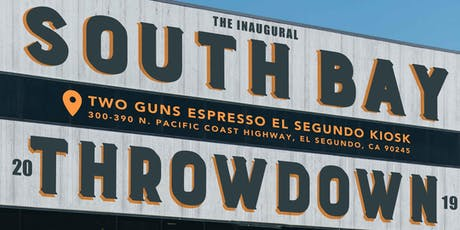 The Inaugural South Bay Throwdown 2019 hosted by Two Guns Espresso tickets