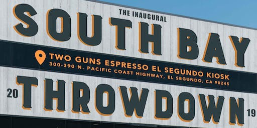 The Inaugural South Bay Throwdown 2019 hosted by Two Guns Espresso