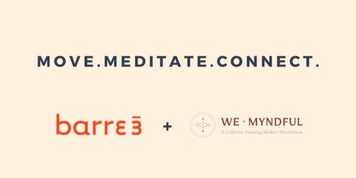 barre3 x We Myndful Class and Mindfulness Workshop