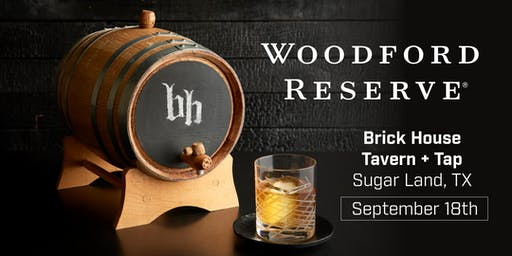 Brick House Sugar Land + Woodford Reserve Bourbon Event