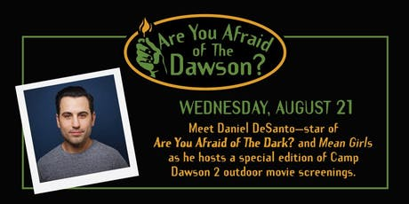 Mean Girls & Are You Afraid of The Dark? Screening Hosted by Daniel DeSanto tickets