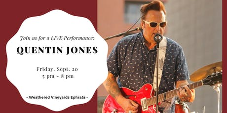 Quentin Jones LIVE at Weathered Vineyards Ephrata tickets