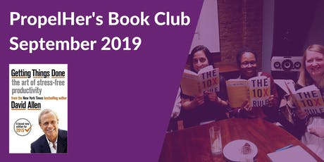 PropelHer's Book Club: September 2019 - Getting Things Done [London] tickets