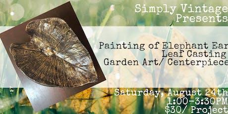 Painting of Elephant Ear Leaf Casting/ Garden Art tickets