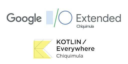 I/O Extended & Kotlin/Everywhere 2019 Chiquimula