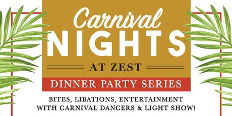 ZEST Brings Carnival Nights To Life With New Dinner Party Series! tickets