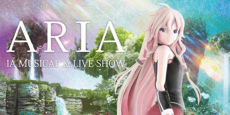 ARIA - IA Musical & Live Show -   ★ SPECIAL OFFER ★   get a glowstick!  tickets