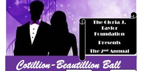 The Gloria J. Taylor Foundation's 2nd Annual Cotillion-Beautillion Ball tickets