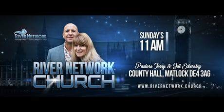 River Network Church Matlock Derbyshire  tickets