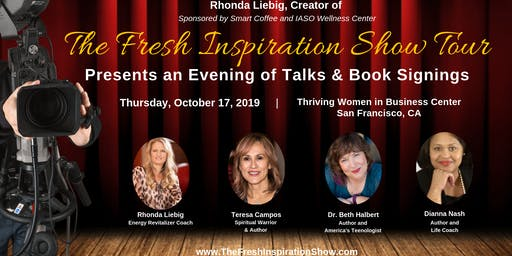 The Fresh Inspiration Show - Thriving Women in Business Center - San Francisco, CA 10/17/19