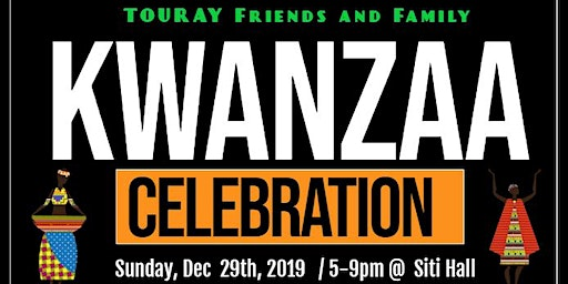 The 6th Annual Touray Friends and Family Kwanzaa Celebration!
