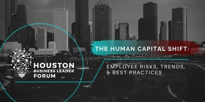 The Human Capital Shift: Employee Risks, Trends, and Best Practices