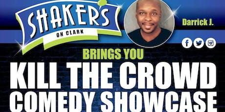 Kill The Crowd Comedy Showcase tickets