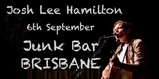 Josh Lee Hamilton @ The Junk Bar - Brisbane
