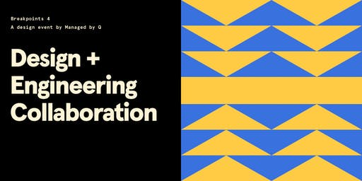 Breakpoints 4: Design + Engineering collaboration