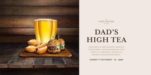Dad's High Tea | Bottomless Beers, Beef & Bonding