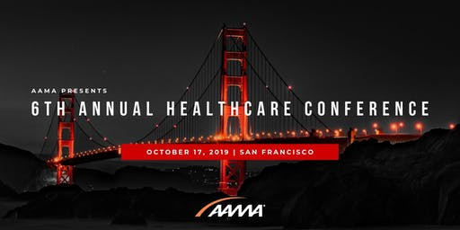 "AAMA Healthcare Connect Conference: ""Disruptive Innovations: Breakthroughs in Healthcare and Life Sciences"""