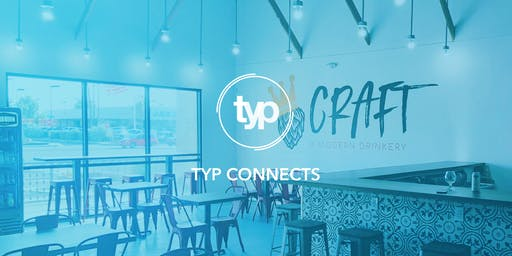 TYP Connects: Craft, A Modern Drinkery