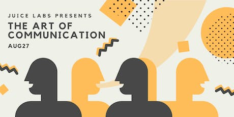 Juice Labs Workshop - The Art of Communication tickets