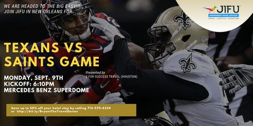 We're Headed to the BIG EASY!!! TEXANS vs SAINTS 9/9/19!!!
