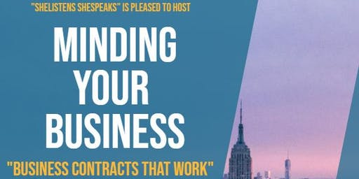 ShelistenS, SheSpeaks - Minding Your Business: Business Contracts That Work