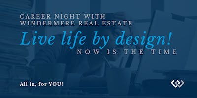 WINDERMERE REAL ESTATE CAREER NIGHT - LIFE BY DESIGN!