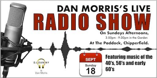 Dan Morris Live Radio Show - 40s, 50s & 60s  - @ Paddock, Sun 18 August