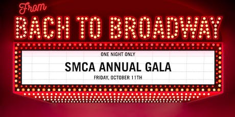 SMCA Gala and Silent Auction - From Bach to Broadway tickets