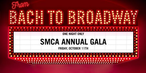 SMCA Gala and Silent Auction - From Bach to Broadway