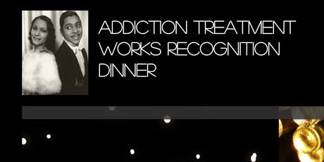 Addiction Treatment Works Recognition Dinner 2019 tickets