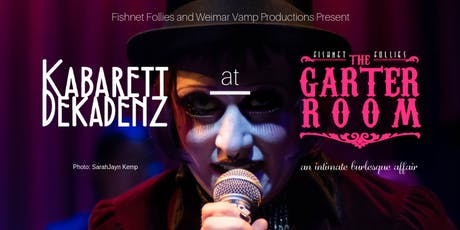 "Fishnet Follies ""The Garter Room"" Kabarett Dekadenz Takeover - September tickets"
