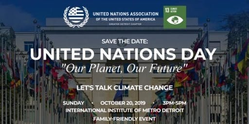 United Nations Day in Detroit - Let's Talk Climate Change