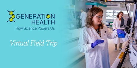 Generation Health Virtual Field Trip tickets