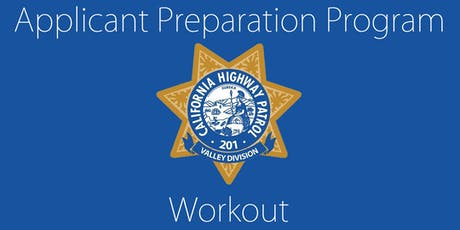 California Highway Patrol-Valley Division Applicant Preparation Program (APP) Workout/Mentorship tickets
