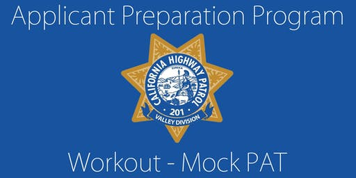 California Highway Patrol-Valley Division Applicant Preparation Program (APP) Mock PAT