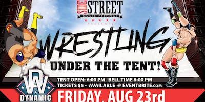 "Side Street Music Fest ""Under The Tent Wrestling Event"""