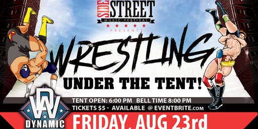 "Side Street Music Fest ""Under The Tent Wrestling Event"""