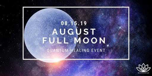 August Full Moon Channeled Quantum Healing Event with Light language