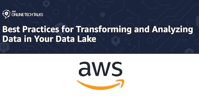 Best Practices for Transforming and Analyzing Data in Your Data Lake