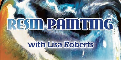 Resin Painting with Lisa Roberts