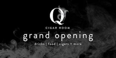 Q Cigar Room Grand Opening tickets