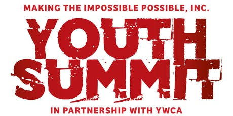 Making the Impossible Possible, Inc. Annual Youth Summit 2019 in Partnership with YWCA tickets