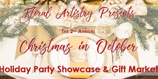 Floral Artistry's Christmas in October Holiday Party Showcase & Gift Market