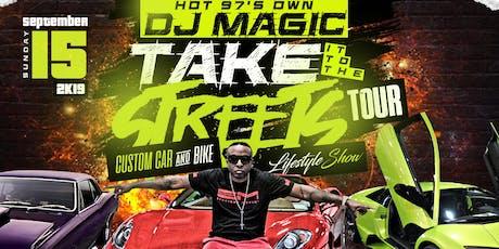 DJ MAGIC TAKING IT TO THE STREETS CUSTOM CAR & BIKE Lifestyle Show tickets