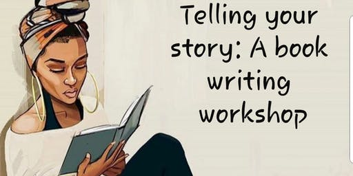 Telling Your Story: A Book Writing Workshop