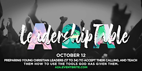 From Anointed to Announced Leadership Table tickets