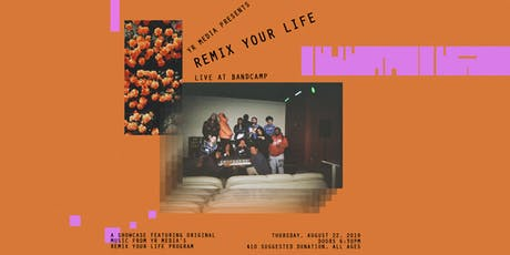 YR Media Presents: Remix Your Life Live At Bandcamp tickets
