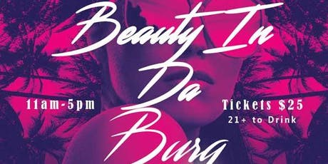 Beauty In Da BURG..Brunch Day Party tickets